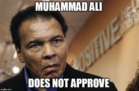 Ali Meme - ali does not approve imgflip