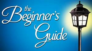 You Need To See This Game - The Beginner U0026 39 S Guide