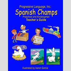 Preschool And Kindergarten Spanish Is A Snap With New Spanish Champs Curriculum