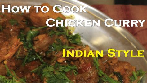 How To Cook Chicken Curry In Indian Style Chicken