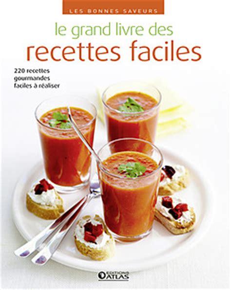 le grand livre des recettes faciles la cuisine pour les d 233 butants