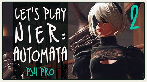 Let Play Nier Automata Second Try Youtube