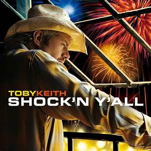 Shock 'N Y'all | Toby Keith – Download and listen to the album