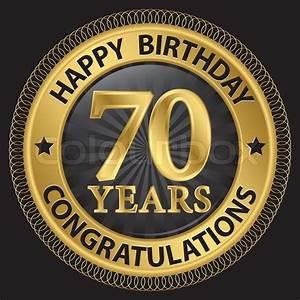 70 years happy birthday congratulations gold label, vector