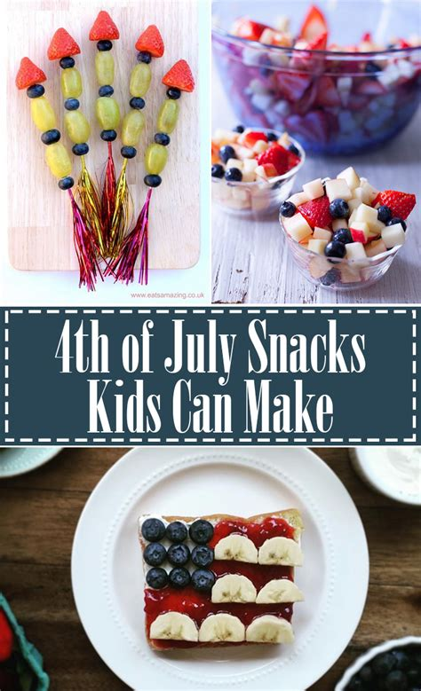 fourth of july snacks 4th of july snacks that kids can make