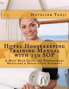 Hotel Housekeeping Training Manual With 150 Sop   A Must