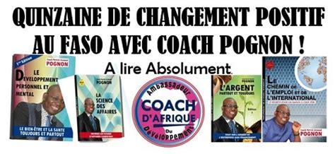 changement de si鑒e social sci quinzaine de changement positif au faso avec coach pognon faso24