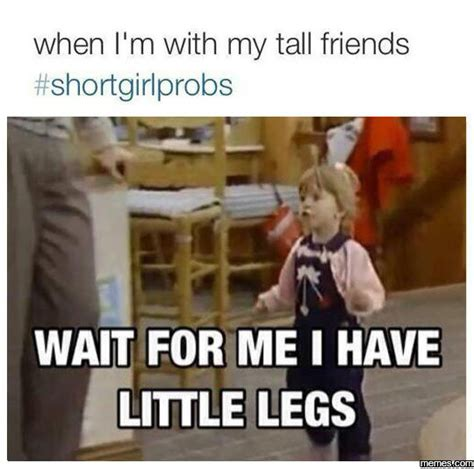 What Is Meme Short For - 20 memes that short girls will understand sayingimages com