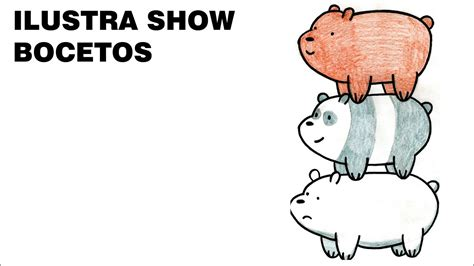 como dibujar escandalosos somos osos tutorial ilustra show