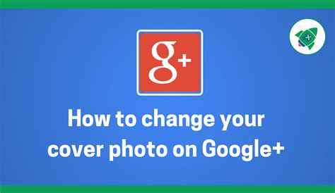 How To Change Your Cover Photo On Google+  Plus Your Business