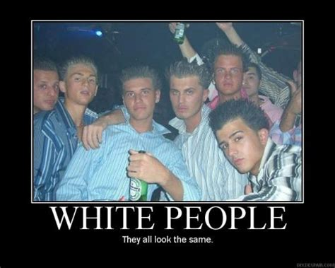 white jokes white they all look the same