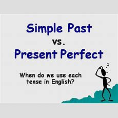 Present Perfect Vs Simple Past Authorstream