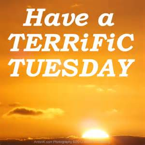 Have Terrific Tuesday Quotes