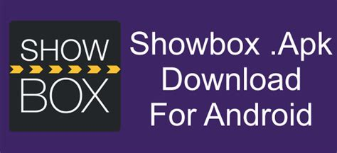 showbox apk showbox apk all you need to about this app ashik tricks
