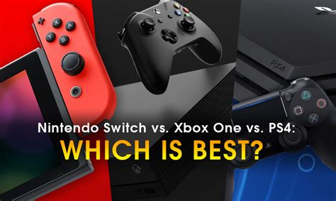 nintendo switch vs xbox one vs ps4 which is best