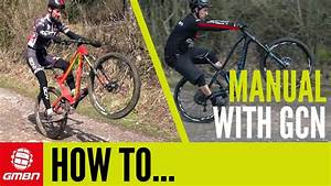 How To Manual  U2013 Can Roadies Manual On A Mountain Bike