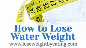 8 Tips To Lose Water Weight Fast