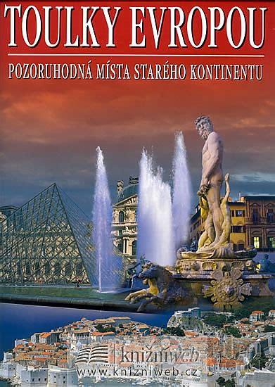 Toulky Evropou - Pozoruhodná místa starého kontinentu