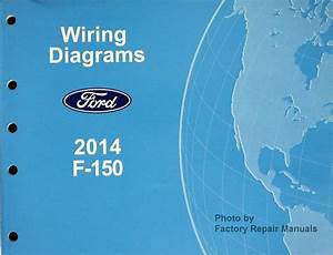 2014 Ford F-150 Electrical Wiring Diagrams F150 Truck Original Manual