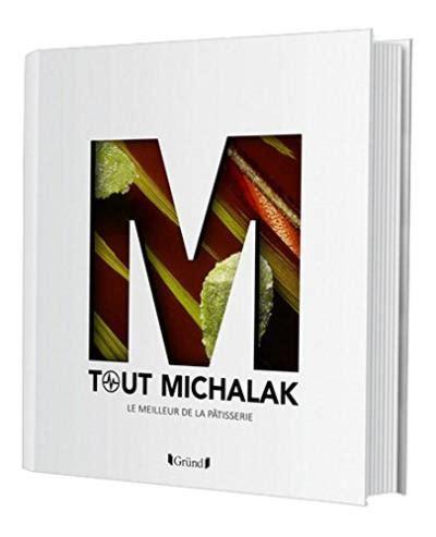 livre cuisine michalak livres de cuisine de grands chefs le top 10