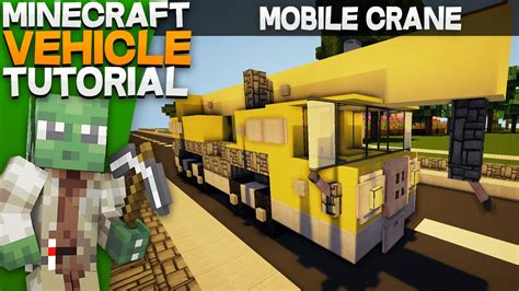 Minecraft Mobile by Mobile Crane Minecraft Vehicle Tutorial