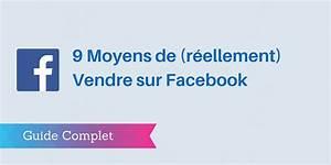 Vendre Sur Facebook Particulier : 9 tactiques efficaces pour vendre sur facebook guide complet ~ Medecine-chirurgie-esthetiques.com Avis de Voitures