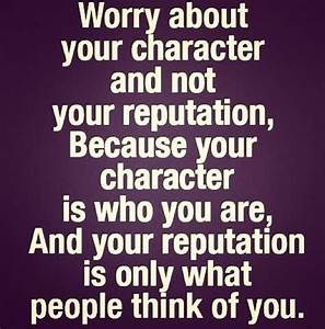 Worry about you... Reputation Worth Quotes