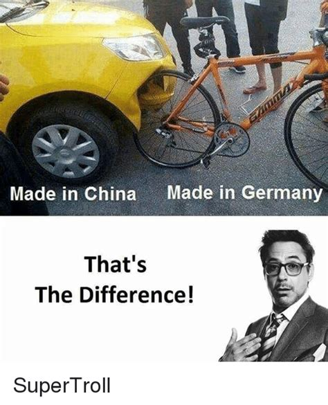 Made In China Meme - made in china made in germany that s the difference supertroll meme on sizzle