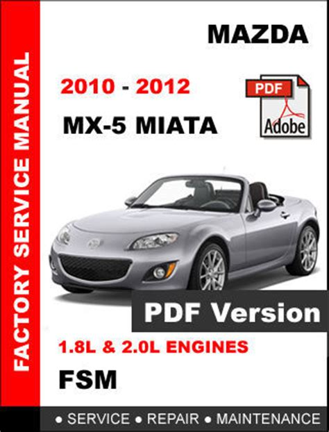 how to download repair manuals 2012 mazda miata mx 5 transmission control mazda mx5 mx 5 miata 2010 2012 factory service repair workshop oem fsm manual mazda