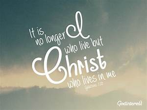 It is no longer who live but Christ who lives in me ...