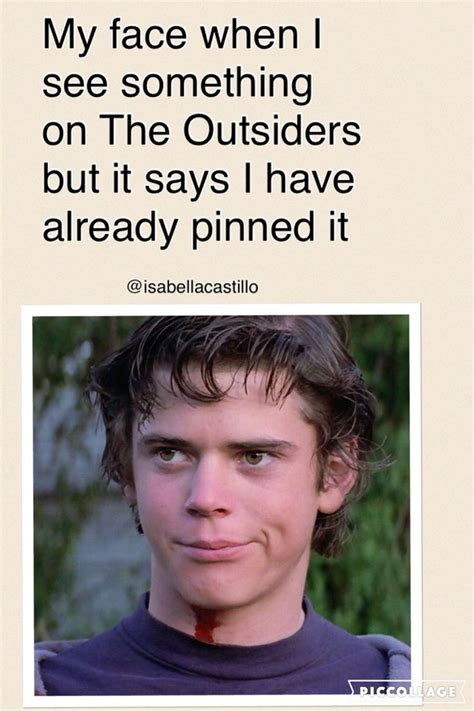 The Outsiders Memes - 25 best ideas about the outsiders ponyboy on pinterest the outsiders stay gold ponyboy quote