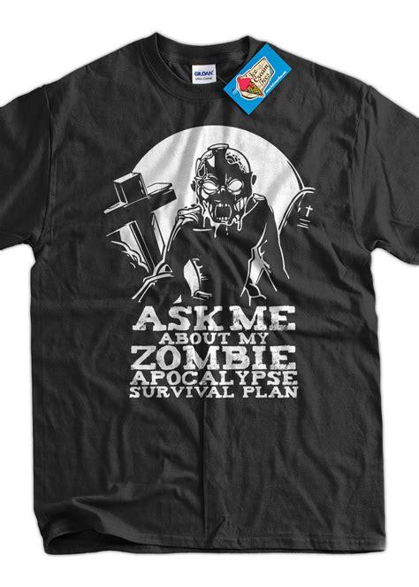 zombie ask apocalypse funny survival tshirt plan shirts