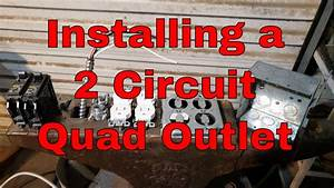 Installing A 2 Circuit Quad Outlet