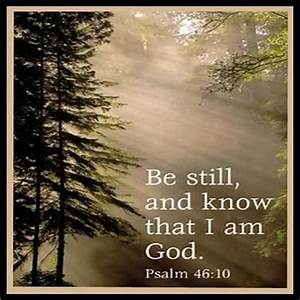 Be still and know that I am God. | Faith | Pinterest