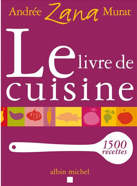 livres de cuisine livre le livre de cuisine andrée zana murat albin michel