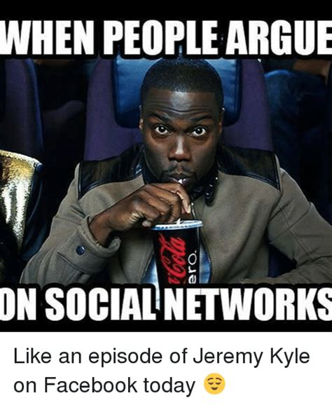 Argue Meme - when people argue on social networks like an episode of jeremy kyle on facebook today