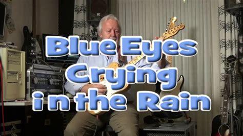 blue eyes crying   rain studio chinchanwillie nelsonelvis presley youtube