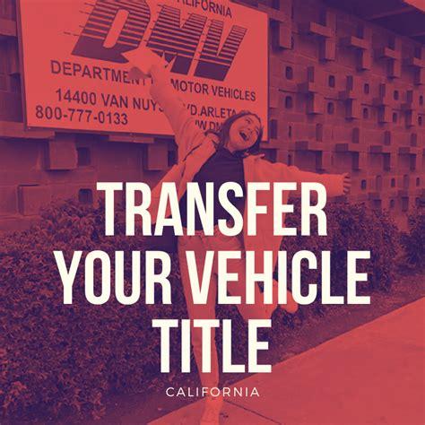 transfer  vehicle title  california