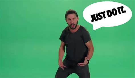 Just Do It Meme - here are the best memes from that shia labeouf motivational speech metro news