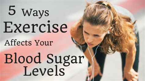 ways exercise affects  blood sugar levels life