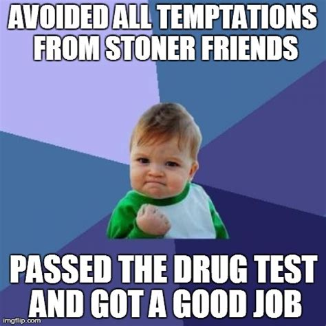Drug Test Meme - 40 very funny drugs meme pictures and images of all the time