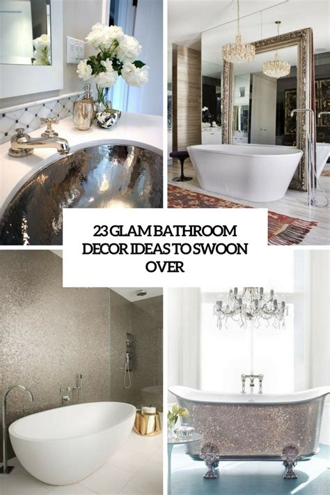 Bathroom Decor Ideas by 23 Glam Bathroom Decor Ideas To Swoon Digsdigs