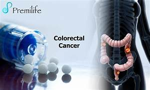 Colorectal Cancer - Premilife - Homeopathic Remedies  Skin Cancer Homeopathy