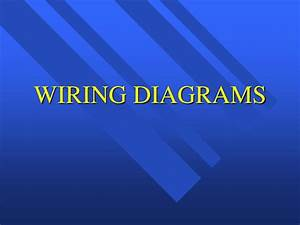Ppt - Wiring Diagrams Powerpoint Presentation