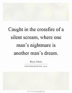 Caught in the c... Crossfire Game Quotes