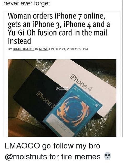 Iphone 4 Meme - never ever forget woman orders iphone 7 online gets an iphone 3 iphone 4 and a yu gi oh fusion