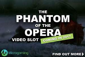 Get Ready For The Phantom Of The Opera Slot By Microgaming