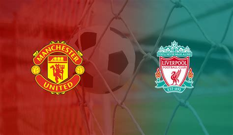 manchester united  liverpool  stream tv channels