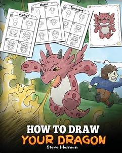 How To Draw Your Dragon  Learn How To Draw Cute Dragons