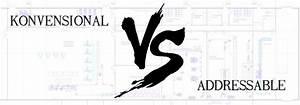 Perbedaan Sistem Fire Alarm Konvensional Dan Addressable